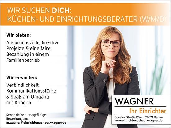 Wagner Einrichter Hamm Stellenanzeige Wir suchen dich: Küchen- und Einrichtungsberater (W/M/D)